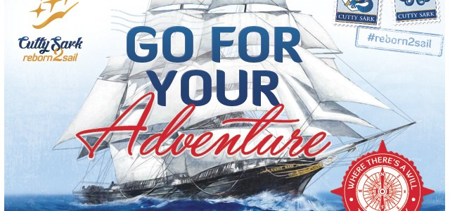 Cutty Sark #Reborn2Sail. Go For Your Adventure!